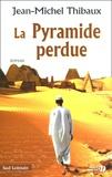 Jean-Michel Thibaux - La Pyramide perdue.