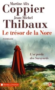 Jean-Michel Thibaux et Martine Alix Coppier - Le trésor de la Nore.