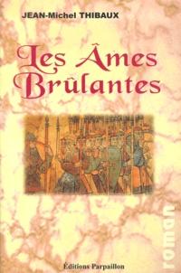 Jean-Michel Thibaux - Les Ames Brûlantes.