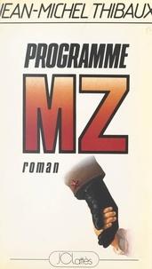 Jean-Michel Thibaux - Programme MZ.