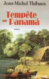 Jean-Michel Thibaux - Tempête sur Panama.