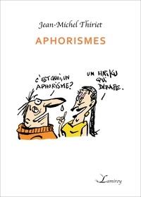 Jean-Michel Thiriet - Aphorismes.