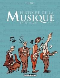 Jean-Michel Thiriet - Histoire de la musique en 80 tomes (Tome 1).