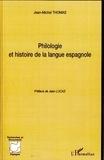 Jean-Michel Thomas - Philologie et histoire de la langue espagnole.