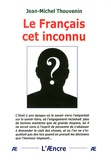 Jean-Michel Thouvenin - Le Français cet inconnu.