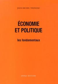 Jean-Michel Thureau - Economie et politique - Les fondamentaux.
