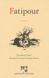 Jean-Michel Touche - Fatipour.