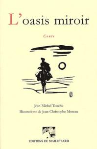 Jean-Michel Touche - L'oasis miroir.