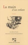 Jean-Michel Touche - La main d'un enfant.