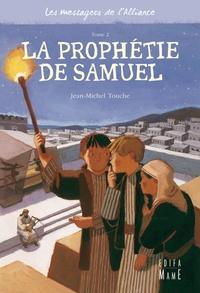 Jean-Michel Touche - Les messagers de l'Alliance Tome 2 : La prophétie de Samuel.
