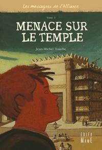 Jean-Michel Touche - Les messagers de l'Alliance Tome 3 : Menace sur le temple.