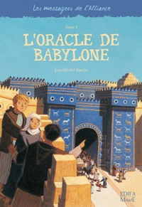 Jean-Michel Touche - Les messagers de l'Alliance Tome 4 : L'oracle de Babylone.