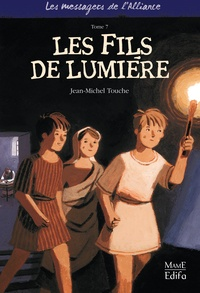 Jean-Michel Touche - Les messagers de l'Alliance Tome 7 : Les fils de lumière.