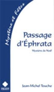 Jean-Michel Touche - Passage d'Ephrata.