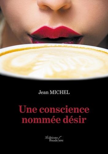 Jean Michel - Une conscience nommée désir.