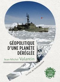 Géopolitique d'une planète déréglée- Le choc de l'Anthropocène - Jean-Michel Valantin pdf epub