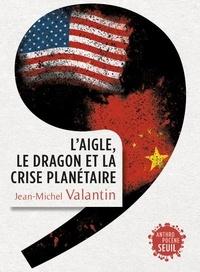 PDF télécharger ebook L'aigle, le ragon et la crise planétaire 9782021430615 par Jean-Michel Valantin (Litterature Francaise) RTF iBook
