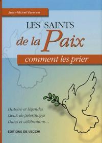 Jean-Michel Varenne - Les saints de la Paix.