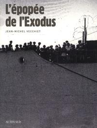 Jean-Michel Vecchiet - L'épopée de l'Exodus.