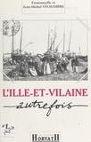 Jean-Michel Véchambre - L'Ille-et-Vilaine autrefois.