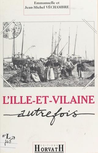 L'Ille-et-Vilaine autrefois