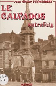 Jean-Michel Véchambre - Le Calvados autrefois.