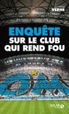 Jean-Michel Verne - Enquête sur le club qui rend fou.