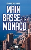 Jean-Michel Verne - Main basse sur Monaco.