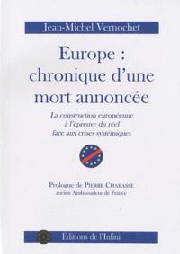 Jean-Michel Vernochet - Europe : chronique d'une mort annoncée - La construction européenne à l'épreuve du réel face aux crises systémiques.