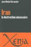 Jean-Michel Vernochet - Iran, la destruction nécessaire - Persia delenda est.