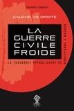Jean-Michel Vernochet - La guerre civile froide - La théogonie républicaine de Robespierre à Macron.