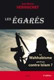 Jean-Michel Vernochet - Les égarés - Le wahhabisme est-il un contre Islam ?.