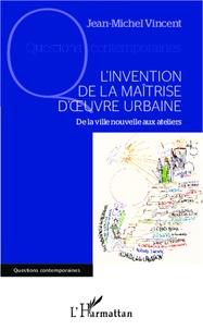 Linvention de la maîtrise doeuvre urbaine - De la ville nouvelle aux ateliers.pdf