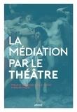 """Jean-Michel Vivès et Frédéric Vinot - La médiation par le théâtre - Freud et Dionysos sur la """"scène"""" thérapeutique."""