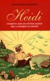 Jean-Michel Wissmer - Heidi - Enquête sur un mythe suisse qui a conquis le monde.