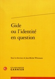 Jean-Michel Wittmann - Gide ou l'identité en question.