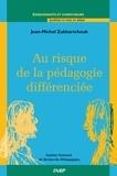 Jean-Michel Zakhartchouk - Au risque de la pédagogie différenciée.
