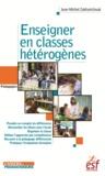 Jean-Michel Zakhartchouk - Enseigner en classes hétérogènes.