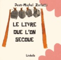 Jean-Michel Zurletti - Le livre que l'on secoue.