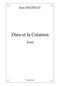 Jean Michelet - Dieu et la création.