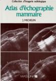 Jean Michelin - Atlas d'échographie mammaire.