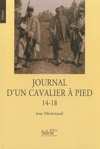 Jean Michenaud - Journal d'un cavalier à pied - 14-18.