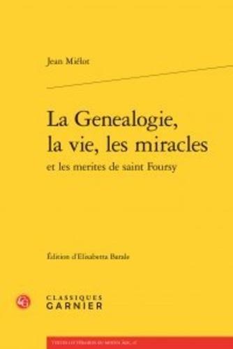 La Généalogie, la vie, les miracles et les mérites de saint Foursy