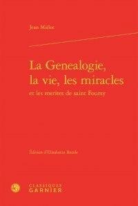 Jean Miélot - La généalogie, la vie, les miracles et les mérites de saint Foursy.