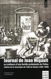 Jean Migault - Journal de Jean Migault - Ou malheurs d'une famille protestante du Poitou (1682-1689).