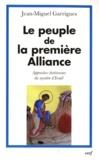 Jean-Miguel Garrigues - Le peuple de la première alliance - Approches chrétiennes du mystère d'Israël.