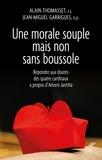Jean-Miguel Garrigues et Alain Thomasset - Une morale souple mais non sans boussole - Répondre aux doutes des quatre cardinaux à propos d'Amoris Laetitia.
