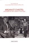 Jean-Miguel Pire - Argan et Chastel, l'historien de l'art, savant et politique.