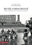 Jean-Miguel Pire - Musée indiscipliné - Enjeux républicains de la transmission artistique.