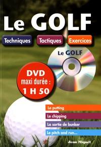 Le golf- Techniques, tactiques, exercices - Jean Miquel | Showmesound.org